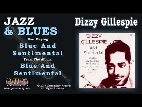 Dizzy Gillespie - Blue And Sentimental