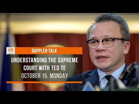 Rappler Talk: Understanding the Supreme Court with Ted Te
