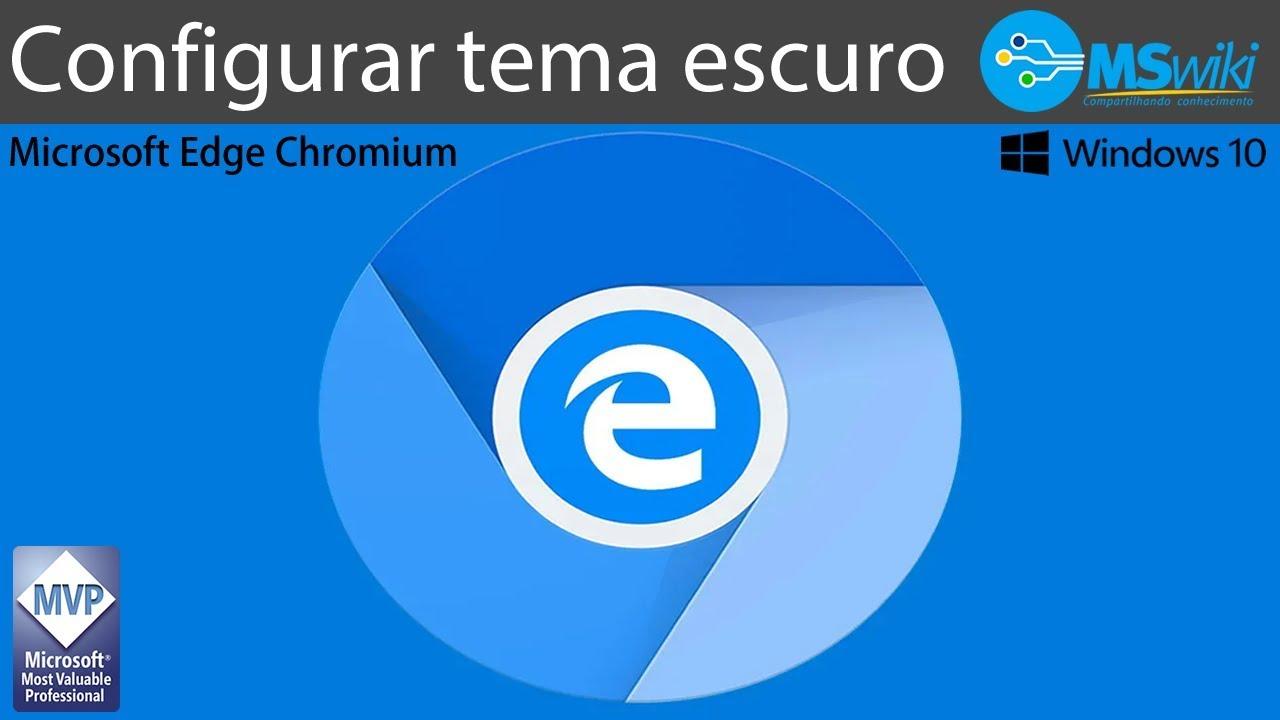 Windows 10 - Edge Chromium - Configurando tema escuro