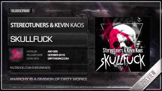 Stereotuners & Kevin Kaos - Skullfuck (Official HQ Preview)