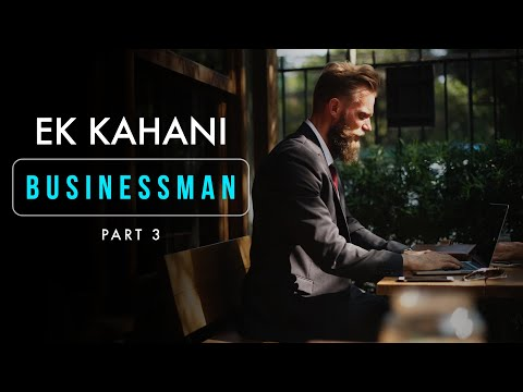 BUSINESSMAN - Ek Kahani (Part 3) | Best Motivational video in Hindi for Entrepreneur by Aditya Kumar