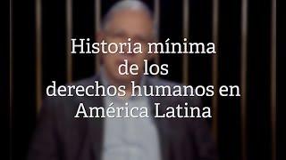 Historia mínima de los derechos humanos en América Latina por Luis Roniger