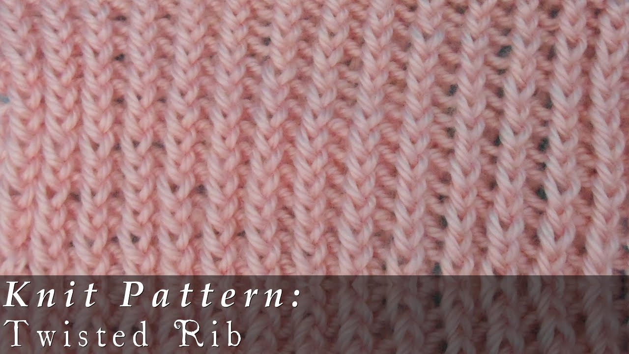 Twisted Rib { Knit } - YouTube