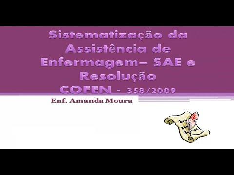 Sistematização da Assistência de Enfermagem SAE e Resolução N° 358 de 2009