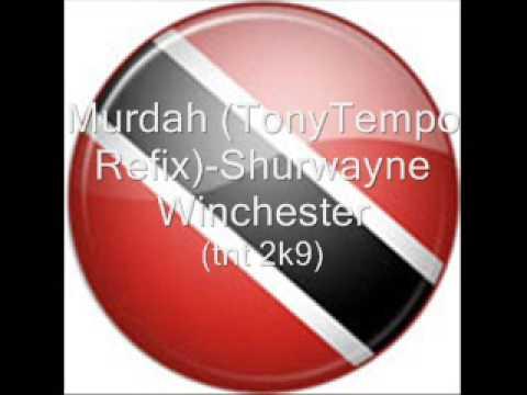 Murdah(Tony Tempo Refix)- Shurwayne Winchester (TNT 2K9)