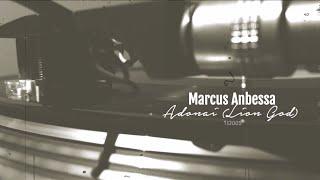 Marcus Anbessa - Adonai (Lion God)