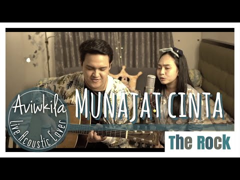 THE ROCK - MUNAJAT CINTA (Live Acoustic Cover by Aviwkila)