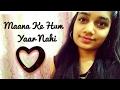 Maana Ke Hum Yaar Nhi - cover by Kanchan Sharma