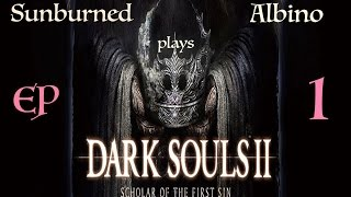 Dark Souls 2 - Scholar of the First Sin - EP 1