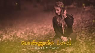 Ponnunga Love 💖 Tamil WhatsApp status [ Daily Status ]