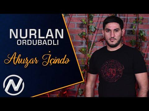 Nurlan Ordubadli - Ahuzar icinde 2020 (Official Music Video) indir
