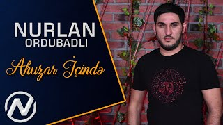 Nurlan Ordubadli - Ahuzar icinde 2020 (Official Music Video)