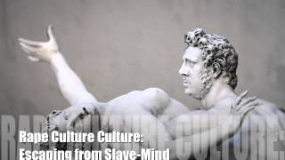 Rape Culture-Culture: escaping slave mind