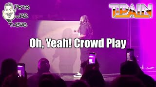T-Pain - Oh, Yeah! Crowd Play (Aztec Theatre, San Antonio, TX 03/16/2019) HD