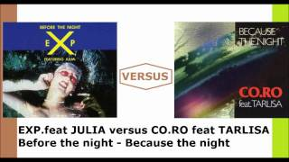 Exp feat julia versus co.ro feat tarlisa (because the night & before the night) the remix mix