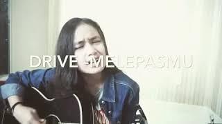 Drive - Melepasmu (cover) by Chintya Gabriella