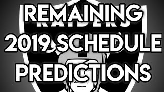 PREDICTING THE REMAINDER OF THE OAKLAND RAIDERS 2019 SCHEDULE