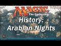 The History of MAGIC THE GATHERING | Arabian Nights, The First Expansion,