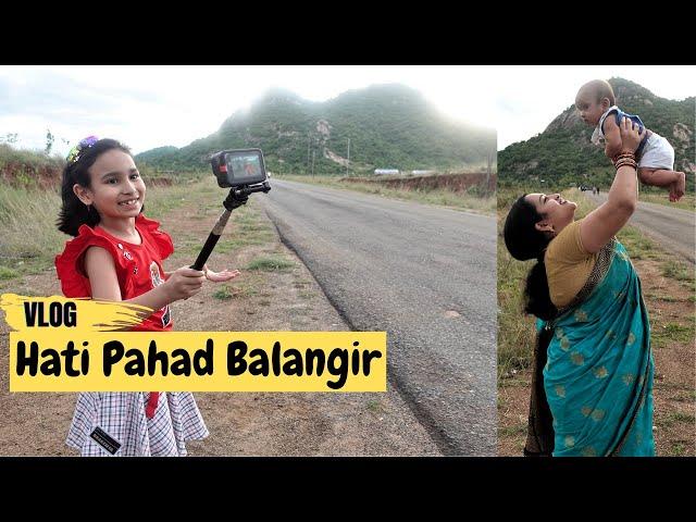 Hati Pahad Balangir / VLOG / #LearnWithPari #Aadyansh