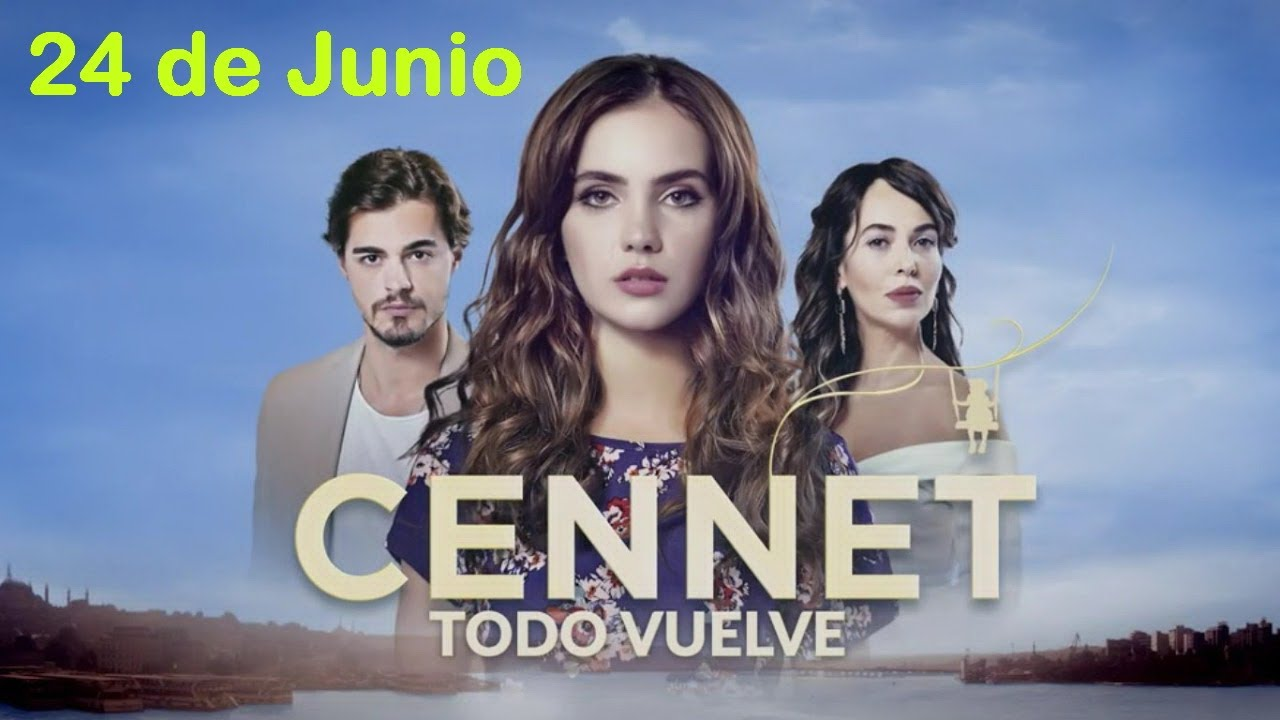 Cennet Todo Vuelve Capítulo Completo En Español 24 De Junio Youtube