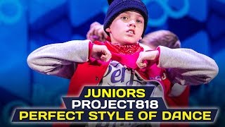 PERFECT STYLE OF DANCE — JUNIORS ✪ RDF16 ✪ Project818 Russian Dance Festival ✪ Moscow 2016 ✪