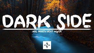 Gambar cover Arc North - Dark Side (feat. Agiya) | Lyrics Video