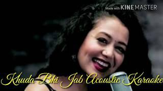 Khuda bhi Jab Acoustic Karaoke with Lyrics | Tony Kakkar | Neha Kakkar | T-Series Acoustics