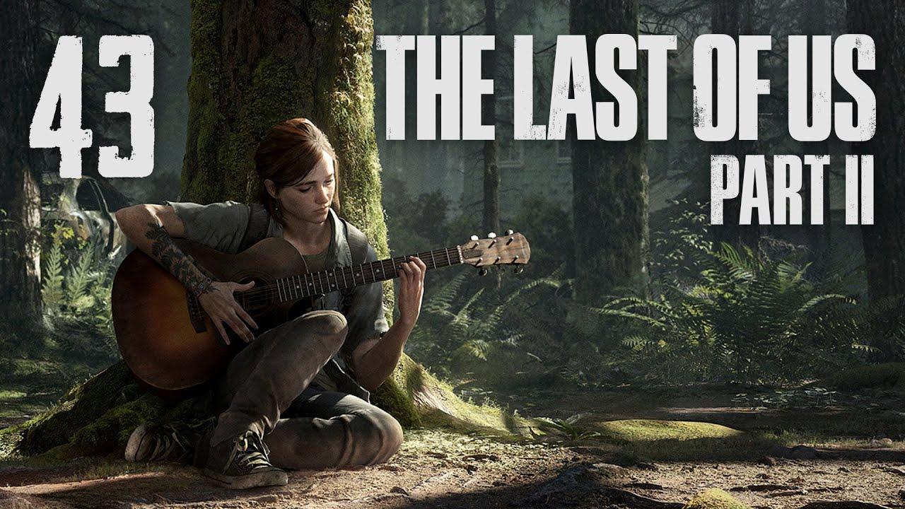 The Last of Us 2 - Прохождение игры на русском - Путь в океанариум. ч.2 [#43] | PS4