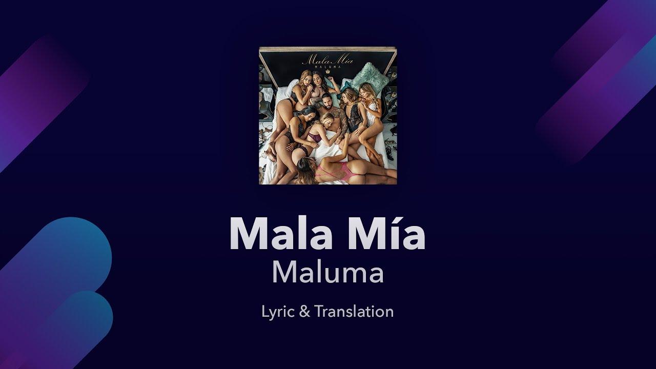 Maluma Mala Mía Lyrics English Spanish English Translation