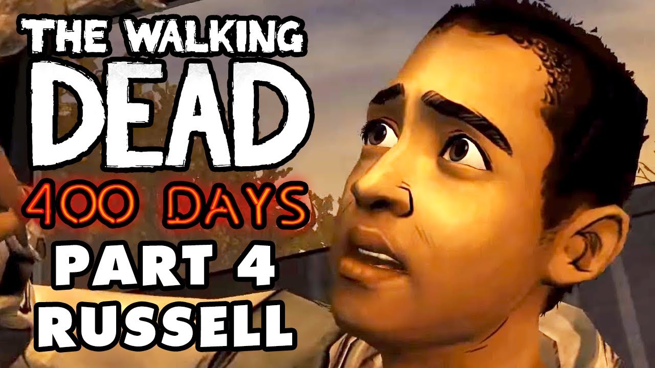 The Walking Dead: 400 Days - Gameplay Walkthrough Part 4 - Russell (PS3,  XBox 360, PC, iOS)