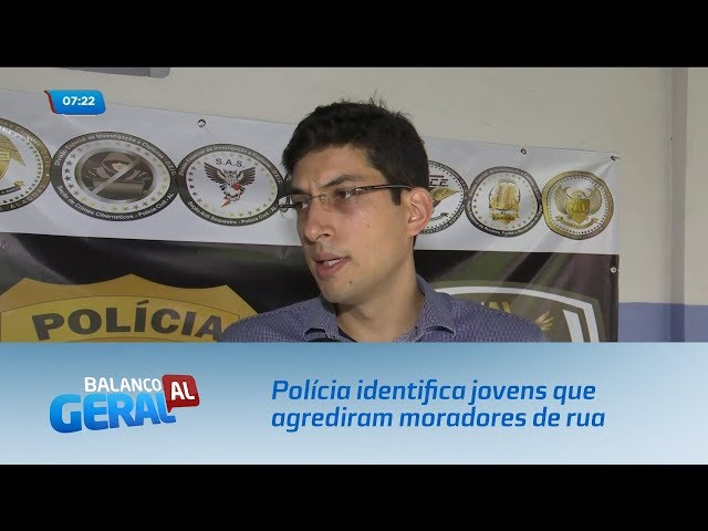 Polícia identifica jovens que agrediram moradores de rua