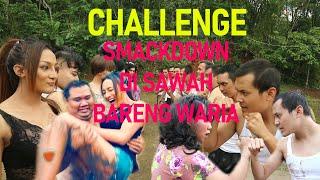 SMACKDOWN BARENG WARIA DI SAWAH ( CHALLENGE BIGO LIVE ) !!!