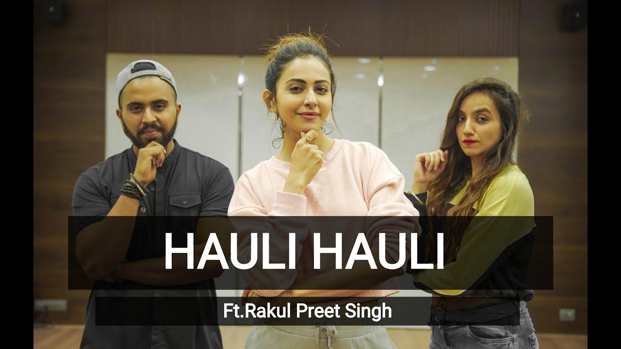 Download HAULI HAULI   Ft. Rakul Preet Singh   Tejas & Ishpreet   Dancefit Live