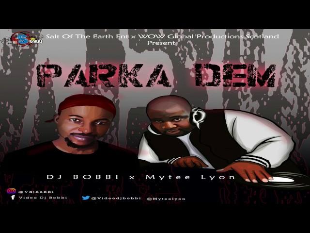 DJ BOBBI X MYTEE LYON -- PARKA DEM (audio)