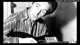 Woody Guthrie - You Gotta Go Down And Join The Union