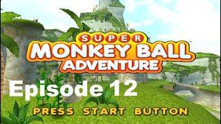 Super Monkey Ball Adventure [ Episode 12 ]