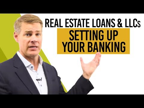 Getting Real Estate Investment Loans Using LLCs (BANKING SETUP)