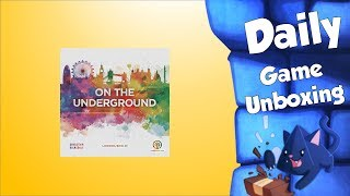 On the Underground: London:Berlin - Daily Game Unboxing