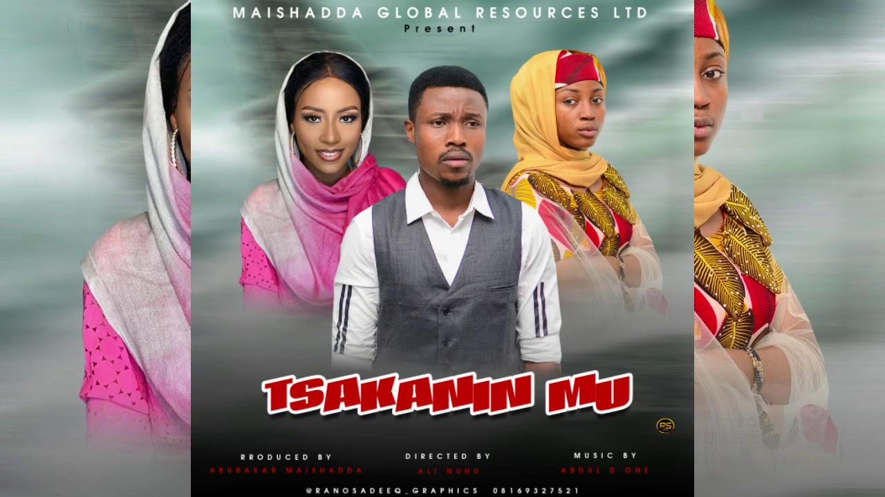Download TSAKANINMU NI DAKE (Official Audio) By Abdul D One Feat UMAR M SHAREEF × MARYAM YAHAYA × MARYAM BOOT
