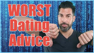 ⚠️What Is the WORST Dating Advice I Have EVER Heard? (Terrible Dating Advice! DO NOT LISTEN)