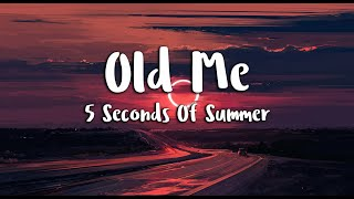 5 Seconds Of Summer - Old Me ()