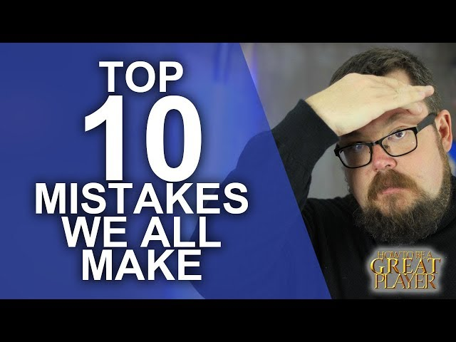 Great Role Player - Top 10 Mistakes we all make - Player Character Tips