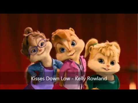 Kisses Down Low - Kelly Rowland (Version Chipmunks)