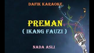 Preman (Karaoke) Ikang Fauzi Nada Pria/Cowok Male key Original Key (Ikang Fawzi)