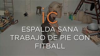 ESPALDA SANA     TRABAJO DE PIE CON FITBALL