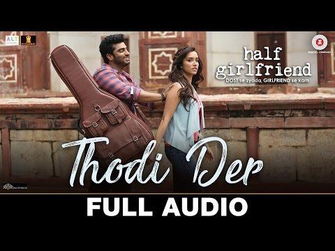 Thodi Der - Full Audio | Half Girlfriend | Arjun K & Shraddha K | Farhan Saeed & Shreya Ghoshal