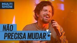 Baixar Não Precisa Mudar | Saulo Fernandes | Música Boa Ao Vivo | Música Multishow
