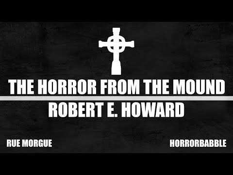 """""""The Horror from the Mound"""" by Robert E. Howard (Five Weeks of Howard)"""