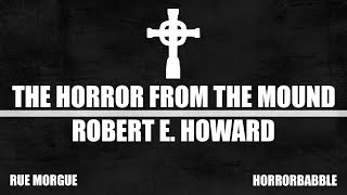 """The Horror from the Mound"" by Robert E. Howard (Five Weeks of Howard)"
