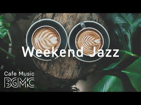 Weekend Jazz Music - Jazz Hiphop & Slow Jazz - Have a Nice Weekend